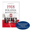 Wyróżnienie Stowarzyszenia Wydawców Katolickich FENIKS 2018 - 1918 Polonia Restituta - Joanna Wieliczka-Szarkowa