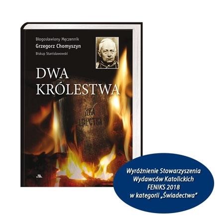 Wyróżnienie Stowarzyszenia Wydawców Katolickich FENIKS 2018 - Dwa królestwa - bp Grzegorz Chomyszyn