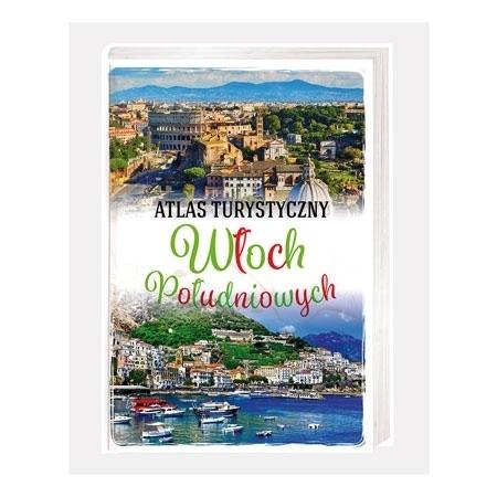 Atlas turystyczny Włoch Południowych - Anna Kłossowska