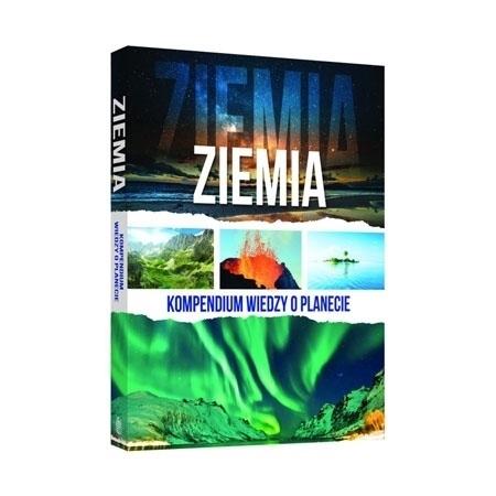 Ziemia. Kompendium wiedzy o planecie : Album