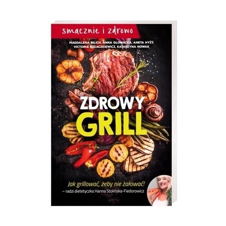 Zdrowy grill. Smacznie i zdrowo : Przepisy kulinarne