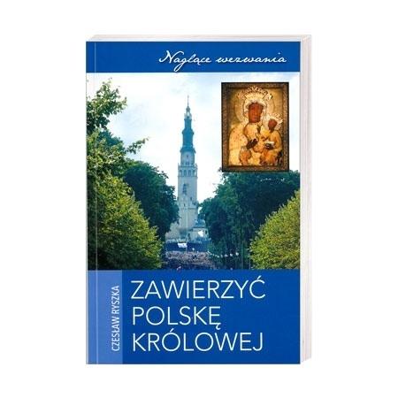 Zawierzyć Polskę Królowej - Czesław Ryszka : Książka