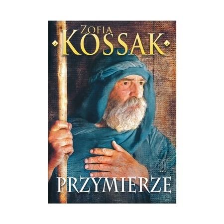 Przymierze - Zofia Kossak : Książka