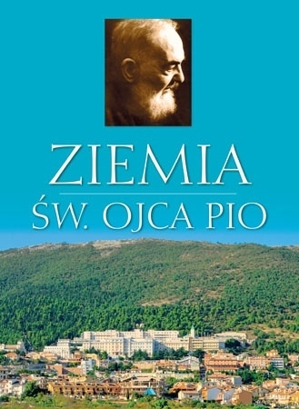 Ziemia św. Ojca Pio : Album