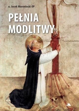 Pełnia modlitwy - o. Jacek Woroniecki : Książka