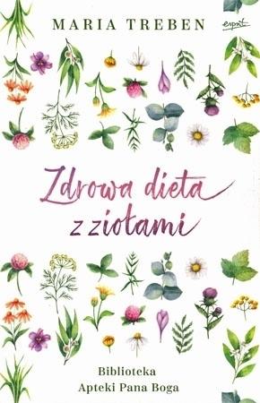 Zdrowa dieta z ziołami - Maria Treben : Poradnik