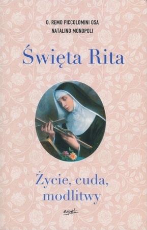 Święta Rita. Życie, cuda, modlitwy - o. Remo Piccolomini OSA, Natalino Monopoli : Książka