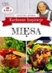 Mięsa. Kuchenne inspiracje siostry Marii - przepisy