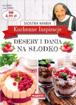 Desery i dania na słodko. Kuchenne inspiracje siostry Marii - przepisy