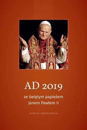 AD 2019 ze świętym papieżem Janem Pawłem II. Terminarz i agenda biblijna : Kalendarz