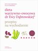 Dieta warzywno-owocowa dr Ewy Dąbrowskiej. Przepisy na wychodzenie - Beata Anna Dąbrowska, Paulina Borkowska : Książka