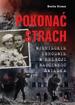 Pokonać strach. Niemieckie zbrodnie w relacji naocznego świadka - Monika Kicman : Wspomnienia