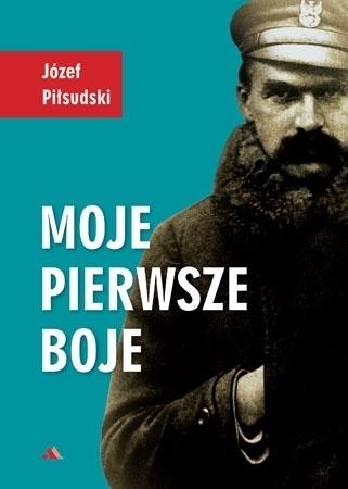 Moje pierwsze boje - Józef Piłsudski : Wspomnienia