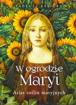 W ogrodzie Maryi. Atlas roślin maryjnych - Tadeusz Basiura