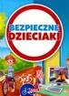 Bezpieczne dzieciaki  - Agnieszka Nożyńska-Demianiuk : Dla dzieci