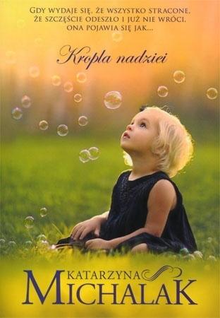 Kropla nadziei - Katarzyna Michalak : Książka
