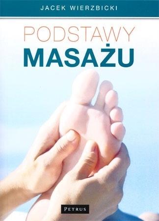 Podstawy masażu - Jacek Wierzbicki : Poradnik