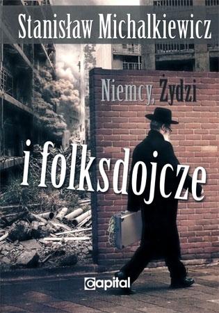 Niemcy, Żydzi i folksdojcze - Stanisław Michalkiewicz : Książka
