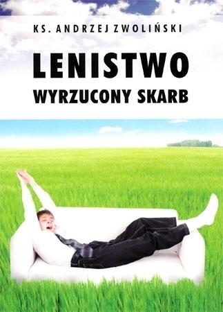 Lenistwo. Wyrzucony skarb - ks. Andrzej Zwoliński : Poradnik