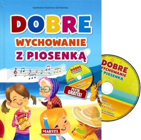 Dobre wychowanie z piosenką - z płytą CD gratis  - Agnieszka Nożyńska-Demianiuk : Dla dzieci