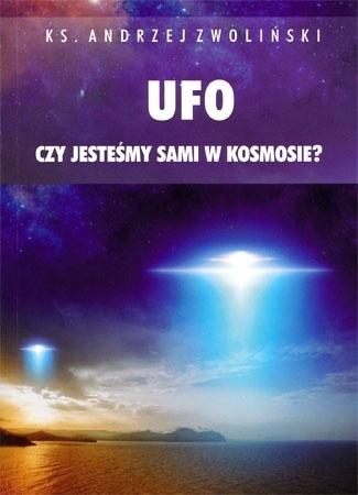 Ufo. Czy jesteśmy sami w kosmosie? - ks. Andrzej Zwoliński : Książka