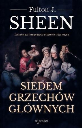 Siedem grzechów głównych - Fulton J. Sheen : Poradnik duchowy