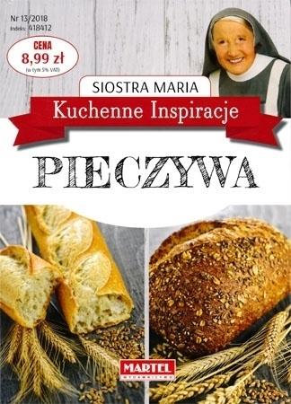 Pieczywa. Kuchenne inspiracje siostry Marii -  Siostra Maria : Przepisy