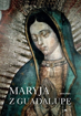 Maryja z Guadalupe. Album - Jędrzej Majka
