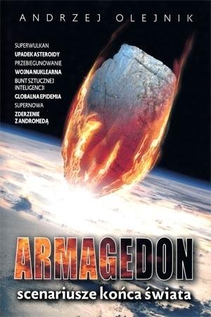 Armagedon. Scenariusze końca świata - Andrzej Olejnik