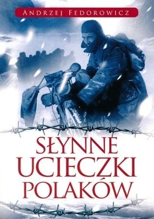 Słynne ucieczki polaków - Andrzej Fedorowicz