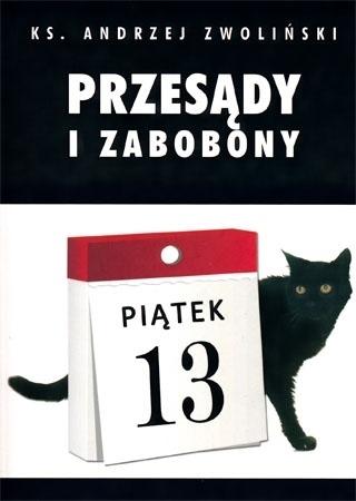 Przesądy i zabobony - Ks. Andrzej Zwoliński : Zagrożenia wiary