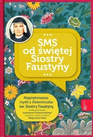 SMS od świętej Siostry Faustyny - Kazimierz Wiszniowski, Magdalena Pabis
