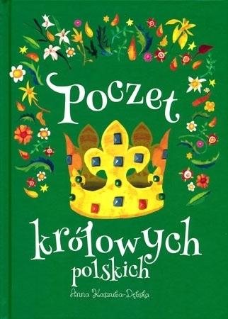 Poczet królowych polskich - Anna Kaszuba-Dębska