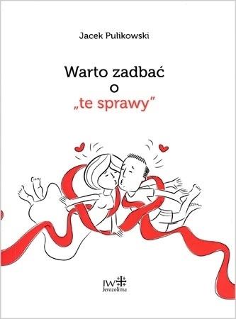 """Warto zadbać o """"te sprawy"""" - Jacek Pulikowski : Pożycie małżeńskie"""