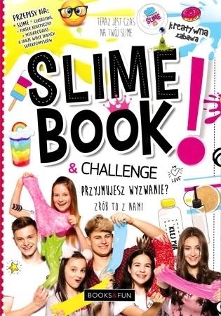 Slime book & challenge. Przyjmujesz wyzwanie? Zrób to z nami : Dla dzieci