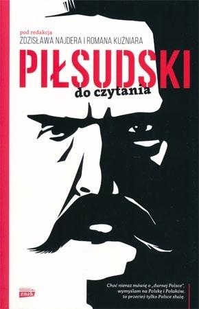Piłsudski do czytania - Zdzisław Najder, Roman Kuźniar : Teksty