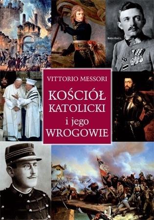 Kościół katolicki i jego wrogowie - Vittorio Messori