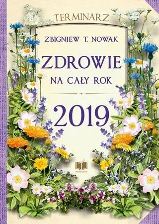 Zdrowie na cały rok 2019. Terminarz - Zbigniew T. Nowak