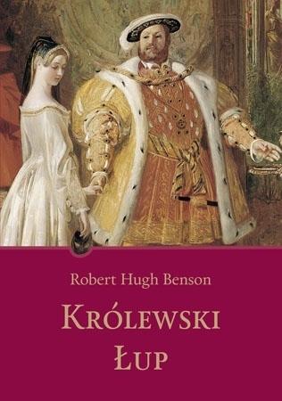 Królewski łup - Robert Hugh Benson