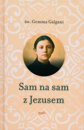 Sam na sam z Jezusem - św. Gemma Galgani : Myśli
