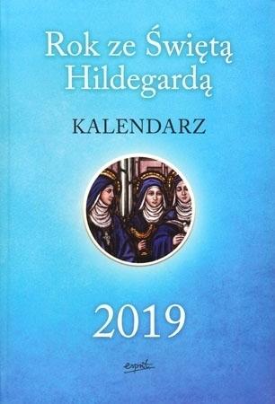 Rok ze Świętą Hildegardą. Kalendarz 2019