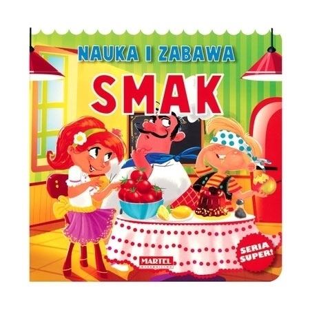 Smak. Nauka i zabawa : Dla dzieci - Agnieszka Nożyńska-Demianiuk