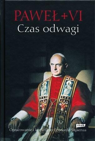 Paweł IV. Czas odwagi. Nieznane listy - Leonard Sapienza