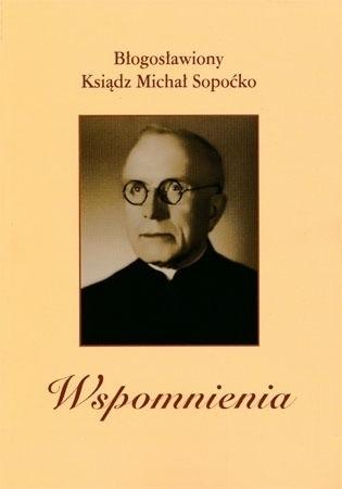 Wspomnienia. Błogosławiony ksiądz Michał Sopoćko