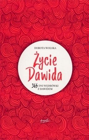 Życie Dawida. 365 dni wędrówki z Dawidem - Dorota Wolska : Poradnik duchowy