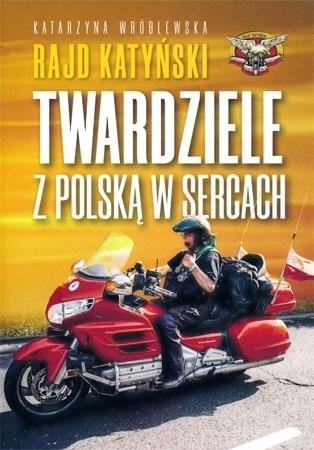 Rajd katyński. Twardziele z polską w sercach - Katarzyna Wróblewska