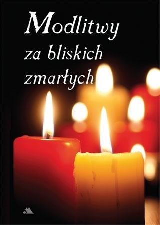 Modlitwy za bliskich zmarłych : Modlitewnik