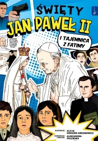 Święty Jan Paweł II i tajemnica z Fatimy - Komiks - Aleksandra Polewska : Dla dzieci