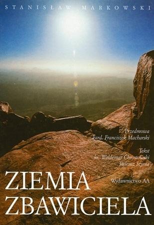 Ziemia Zbawiciela. Album - Stanisław Markowski