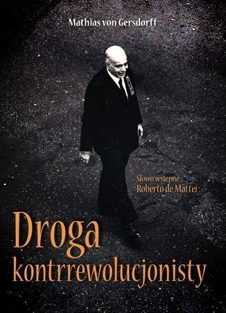 Droga kontrrewolucjonisty - Mathias von Gersdorff : Biografie